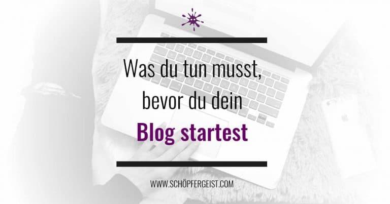 Was du tun musst bevor du dein Blog startest