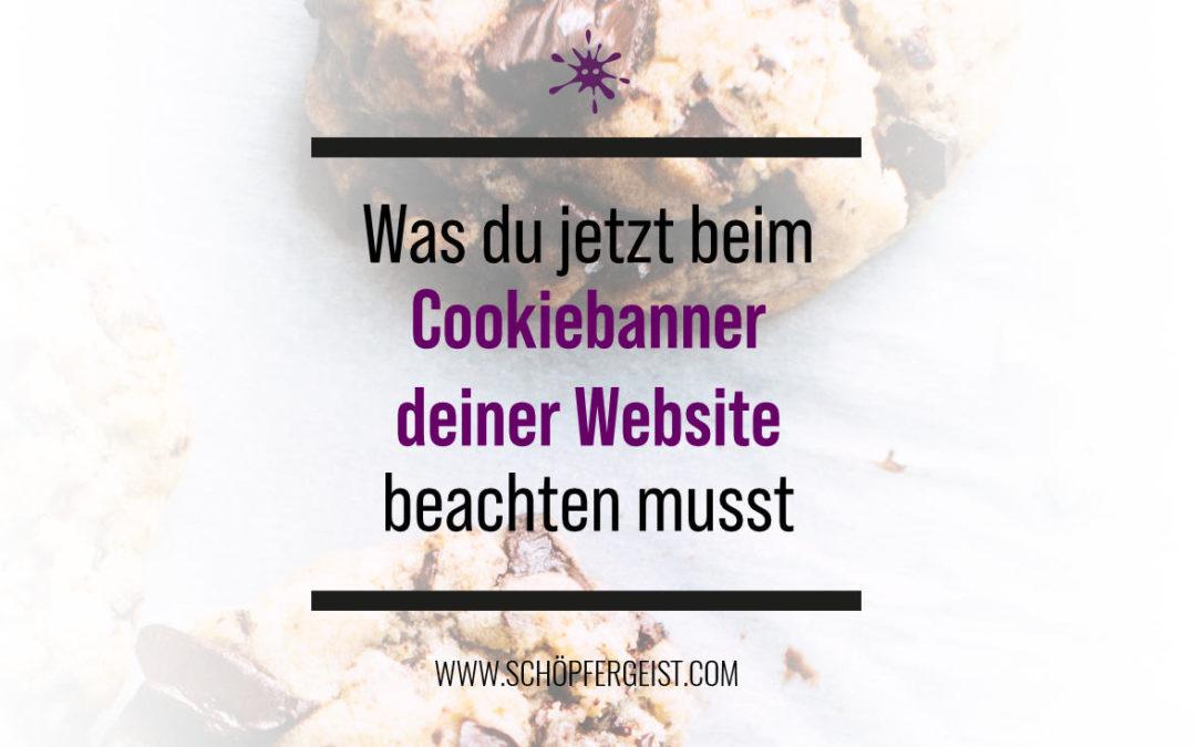 Was du jetzt beim Cookiebanner deiner Website beachten musst