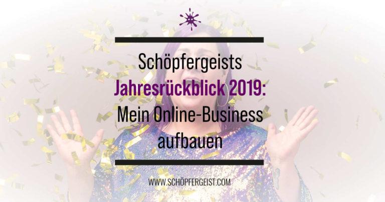 Schöpfergeists Jahresrückblick 2019