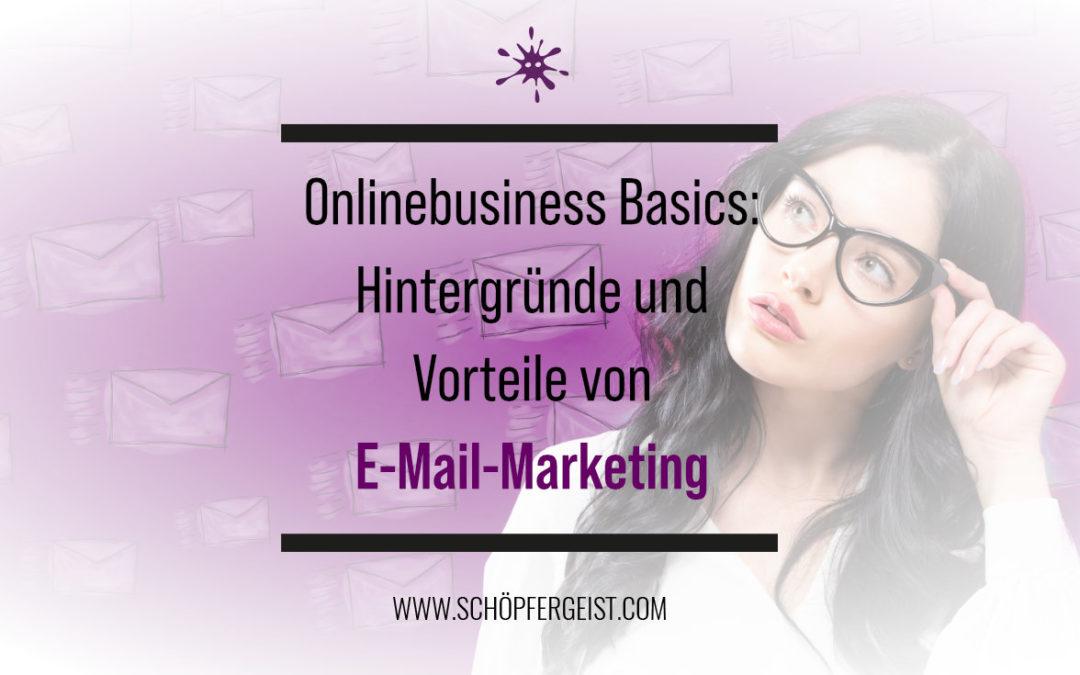 Onlinebusiness Basics: Hintergründe und Vorteile von E-Mail-Marketing