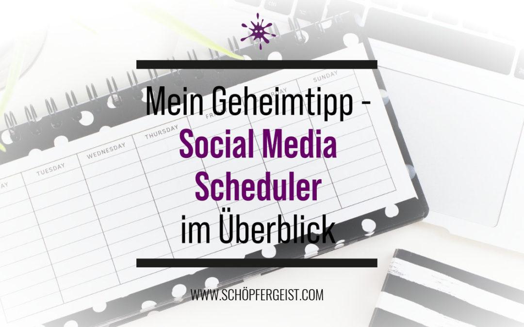 Mein Geheimtipp - Social Media Scheduler im Überblick