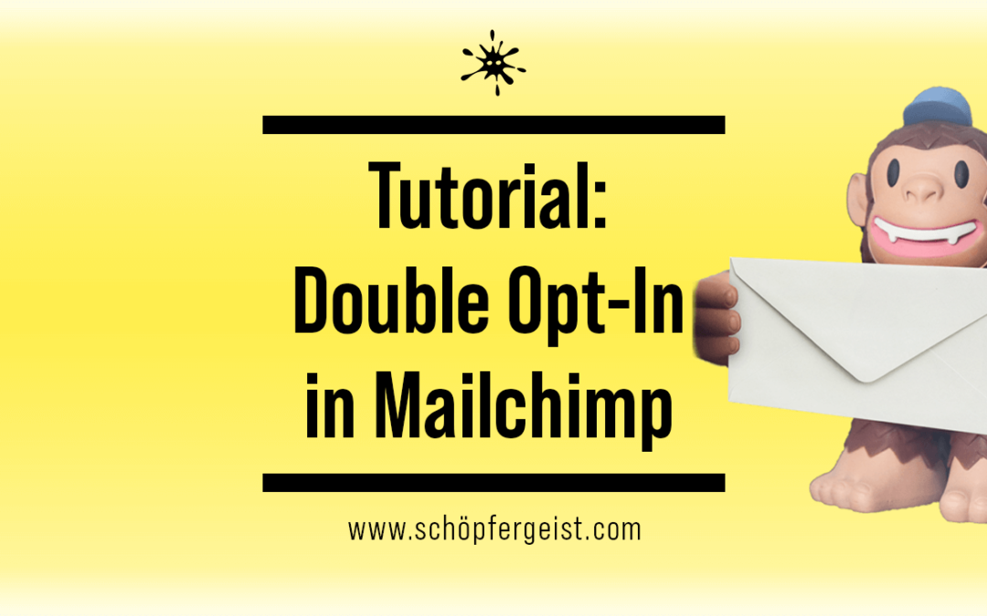 Tutorial: Double Opt-In in Mailchimp anlegen