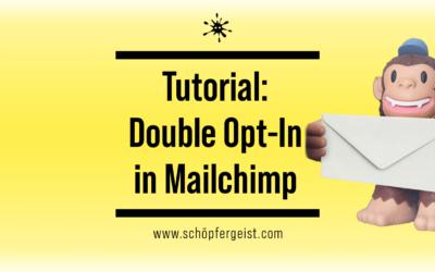 Tutorial: Double Opt-In in Mailchimp anlegen